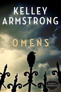 Book Omens: The Cainsville Series by Kelley Armstrong