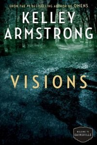 Book Visions: The Cainsville Series by Kelley Armstrong