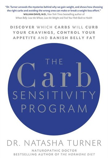 The Carb Sensitivity Program: Discover Which Carbs Will Curb Your Cravings, Control Your Appetite And Banish Belly Fat by Natasha Turner