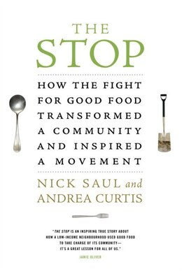 Book The Stop: How The Fight For Good Food Transformed A Community And Inspired A Movement by Nick Saul