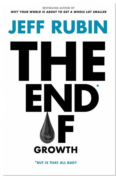 The End Of Growth by Jeff Rubin