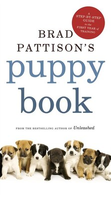 Book Brad Pattison's Puppy Book: A Step-by-step Guide To The First Year Of Training by Brad Pattison