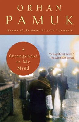 Book A Strangeness In My Mind: A Novel by Orhan Pamuk