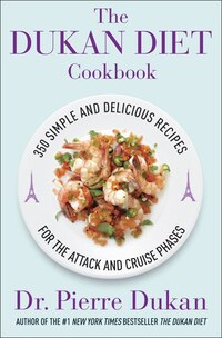 The Dukan Diet Cookbook: The Essential Companion To The Dukan Diet