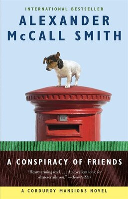 Book A Conspiracy Of Friends: A Corduroy Mansions Novel by Alexander Mccall Smith
