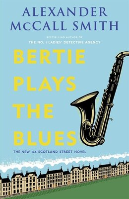Book Bertie Plays The Blues: The New 44 Scotland Street Novel by Alexander Mccall Smith