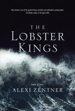 Book The Lobster Kings by Alexi Zentner