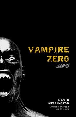 Book Vampire Zero: A Gruesome Vampire Tale by David Wellington