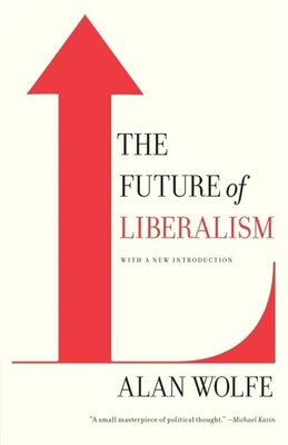 Book The Future Of Liberalism by Alan Wolfe