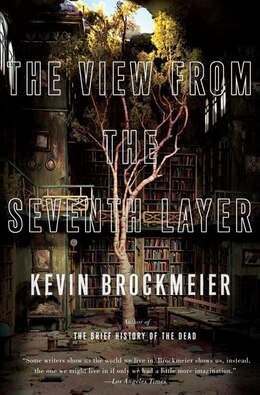 Book The View From The Seventh Layer by Kevin Brockmeier