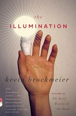 Book The Illumination by Kevin Brockmeier