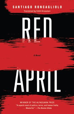 Book Red April by Santiago Roncagliolo