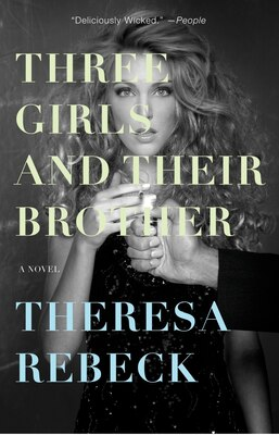 Book Three Girls And Their Brother: A Novel by Theresa Rebeck