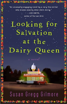 Book Looking For Salvation At The Dairy Queen: A Novel by Susan Gregg Gilmore