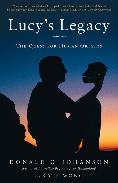 Lucy's Legacy: The Quest For Human Origins by Donald Johanson