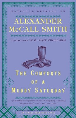 Book The Comforts Of A Muddy Saturday by Alexander Mccall Smith