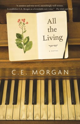 Book All The Living by C.e. Morgan