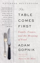 The Table Comes First: Family, France And The Meaning Of Food