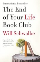 Book The End Of Your Life Book Club by Will Schwalbe