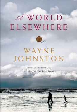 Book A World Elsewhere by Wayne Johnston