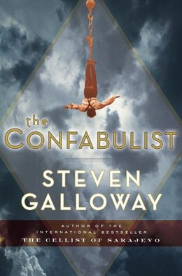 Book The Confabulist by Steven Galloway