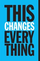 Book This Changes Everything: Capitalism Vs. The Climate by Naomi Klein