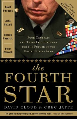 Book The Fourth Star: Four Generals And The Epic Struggle For The Future Of The United States Army by Greg Jaffe