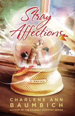 Book Stray Affections: A Novel by Charlene Baumbich