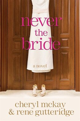 Book Never The Bride: A Novel by Rene Gutteridge