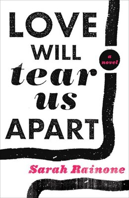 Book Love Will Tear Us Apart: A Novel by Sarah Rainone
