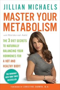 Master Your Metabolism: The 3 Diet Secrets To Naturally Balancing Your Hormones For A Hot And…