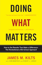 Doing What Matters: How To Get Results That Make A Difference - The Revolutionary Old-school…