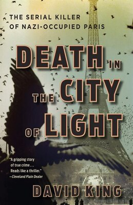 Book Death in the City of Light: The Serial Killer of Nazi-Occupied Paris by David King