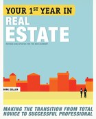 Your First Year In Real Estate, 2nd Ed.: Making The Transition From Total Novice To Successful…