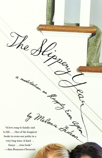 The Slippery Year: A Meditation On Happily Ever After by Melanie Gideon