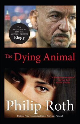 Book The Dying Animal (movie Tie-in Edition) by Philip Roth