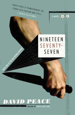 Book Nineteen Seventy-seven: The Red Riding Quartet, Book Two by David Peace