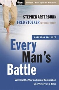 Book Every Man's Battle: Winning The War On Sexual Temptation One Victory At A Time by Stephen Arterburn