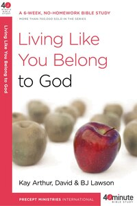 Living Like You Belong To God: A 6-week, No-homework Bible Study