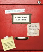 Other People's Rejection Letters: Relationship Enders, Career Killers, And 150 Other Letters You'll…