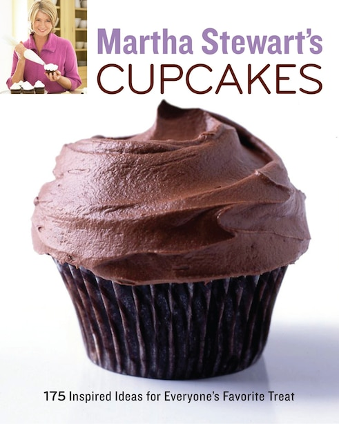 Martha Stewart's Cupcakes: 175 Inspired Ideas For Everyone's Favorite Treat: A Baking Book by Martha Stewart Living Magazine