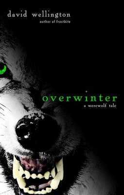 Book Overwinter: A Werewolf Tale by David Wellington