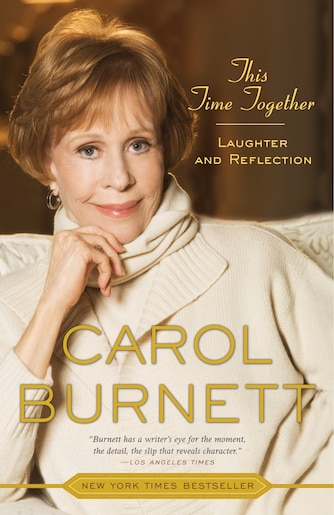 This Time Together: Laughter And Reflection by Carol Burnett