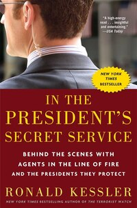 In The President's Secret Service: Behind The Scenes With Agents In The Line Of Fire And The…