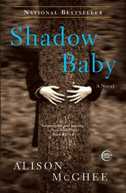 Book Shadow Baby: A Novel by Alison Mcghee