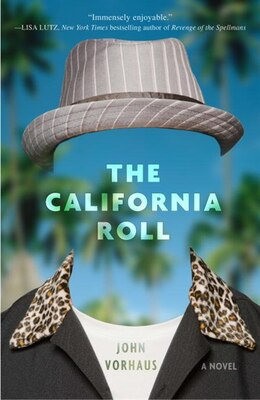 Book The California Roll: A Novel by John Vorhaus