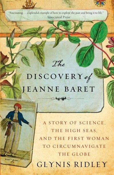The Discovery Of Jeanne Baret: A Story Of Science, The High Seas, And The First Woman To Circumnavigate The Globe by Glynis Ridley