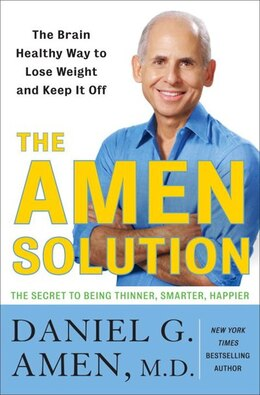Book The Amen Solution: The Brain Healthy Way To Lose Weight And Keep It Off by Daniel G Amen
