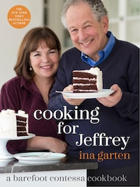 Cooking For Jeffrey: A Barefoot Contessa Cookbook