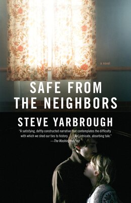 Book Safe From The Neighbors by Steve Yarbrough